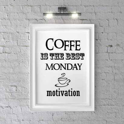 Plakat Coffe is the best monday motivation
