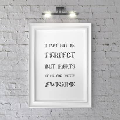 Plakat I MAY NOT BE PERFECT BUT PARTS OF ME ARE PRETTY AWESOME