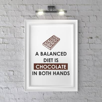 Plakat A balanced diet is chocolate in both hands
